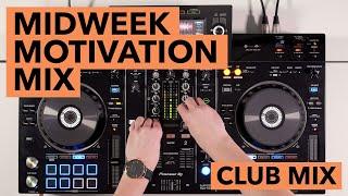 XDJ RX2 Club Inspired DJ Mix - Midweek Motivation