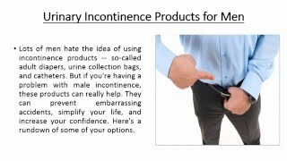 Urinary Incontinence Products for Men
