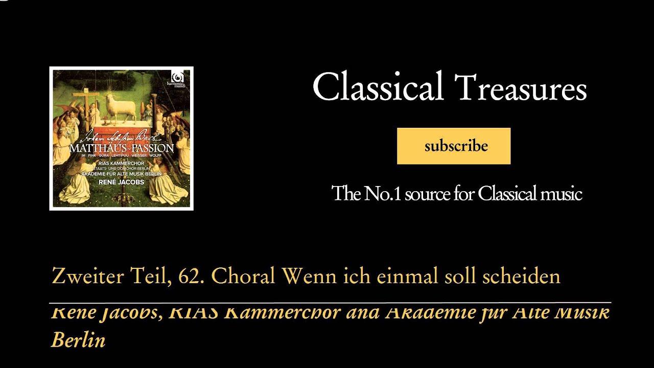 <b>Johann Sebastian Bach</b> - Zweiter Teil, 62. Choral Wenn ich einmal ...