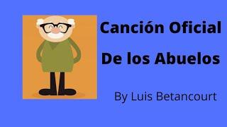 """Canción de los Abuelos, """"Grand Parents song"""""""