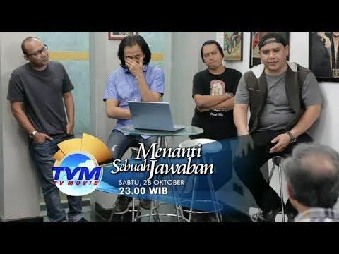 TVM - Menunggu Sebuah Jawaban,  Tayang 28 Oktober 2017