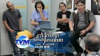 Video TVM - Menunggu Sebuah Jawaban,  Tayang 28 Oktober 2017 download MP3, 3GP, MP4, WEBM, AVI, FLV Oktober 2018