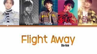 Download Lagu Da-Ice COLOR CODED LYRICS JPOP ( Flight Away) mp3