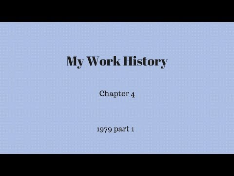 My Work History -  Chapter 4 part 1