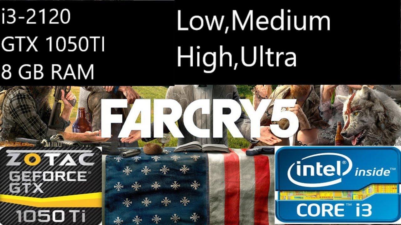 Far Cry 5 Benchmark Low,Medium,High,Ultra i3 2120 GTX 1050TI