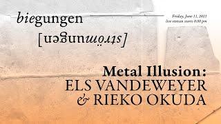 biegungen im ausland [strömungen]: METAL ILLUSION – Els Vandeweyer/ Rieko Okuda