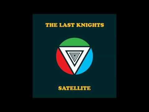 The Last Knights - Satellite (full Ep 2017)
