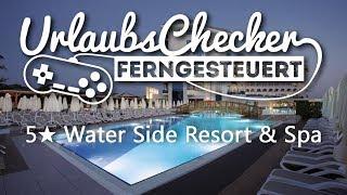 5 ★ Water Side Resort & Spa   Side