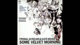 Primal Scream feat  Kate Moss   Some Velvet Morning