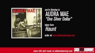 Audra Mae - One Silver Dollar