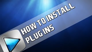 How To: Install Plugins in Vegas Pro 14, 13, 12 & 11