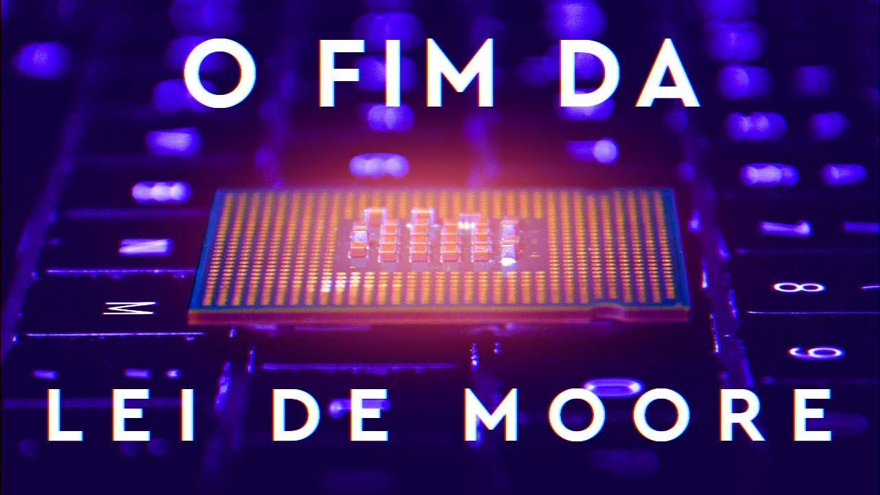 O que vai acontecer no FIM da Lei de Moore?