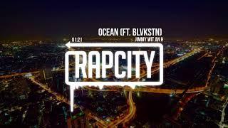 Jimmy Wit An H - Ocean ft. BLVKSTN (Prod. HippiHollywood)