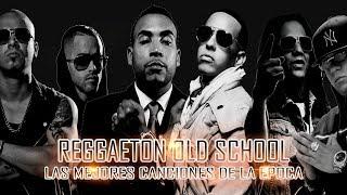Lo Mejor de la Vieja Escuela del Reggaeton  Old School Reggaeton