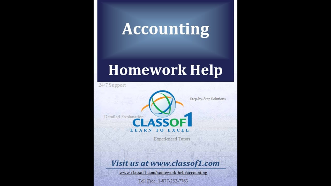 free accounting homework help Therefor accounting homework help is essentialprecise accounting document routine maintenance helps to attract in investors 100% original content and in-depth analysis: our group of competent industry experts provide you with one 100% authentic, correctly referenced and plagiarism free.