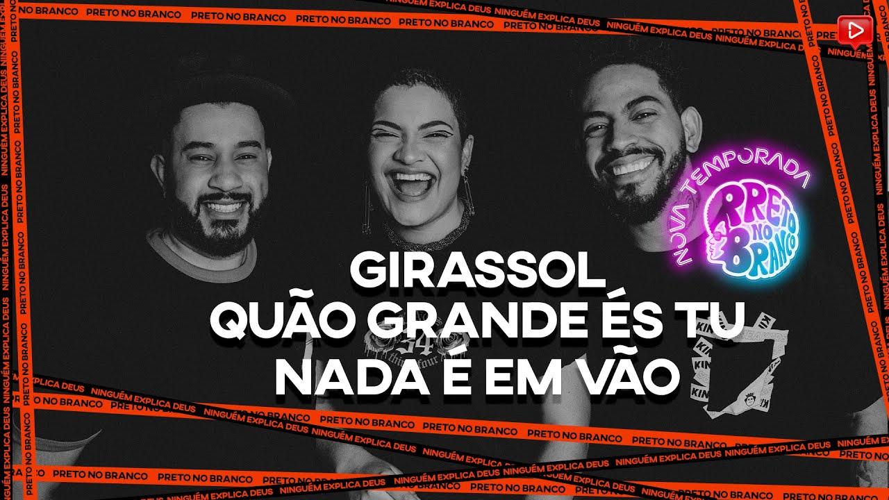 Preto No Branco - Girassol / Quão Grande És Tu / Nada É Em Vão (Live)