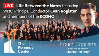 Life Between the Notes featuring WNO Principal Conductor Evan Rogister and members of the KCOHO