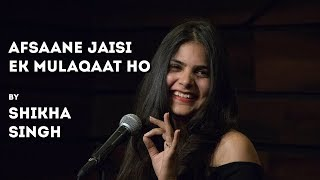 Afsaane Jaisi Ek Mulaqaat Ho - Shikha Singh - Hindi Poetry - The Habitat