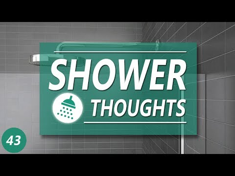 SHOWER THOUGHTS 43