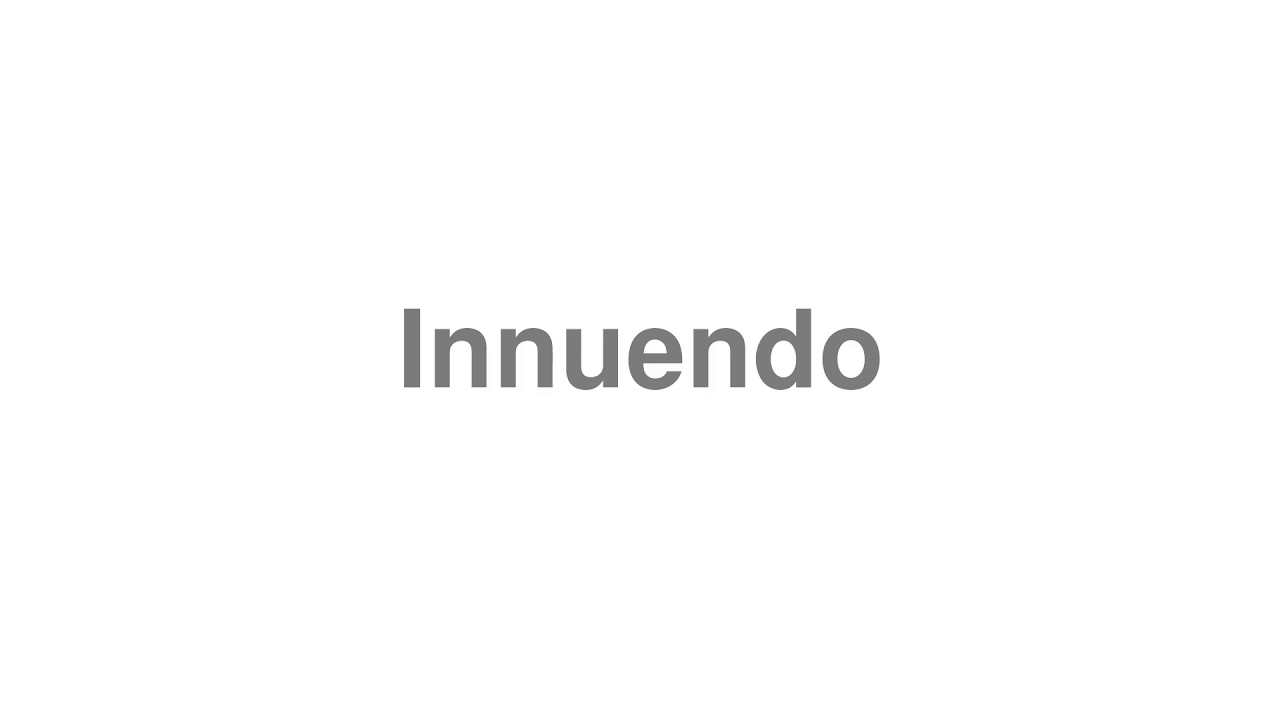 """How to pronounce """"Innuendo"""" [Video]"""