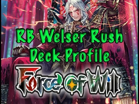 Force of Will (TCG) Deck Profile: RB Welser Rush