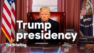 Trump Presidency | The Briefing