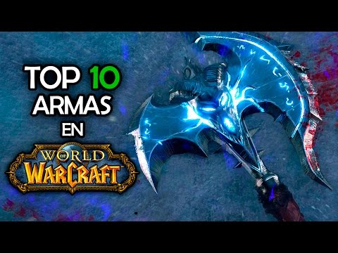 TOP 10 Armas | World of Warcraft