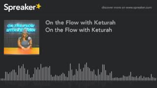 Baixar On the Flow with Keturah (part 5 of 7)