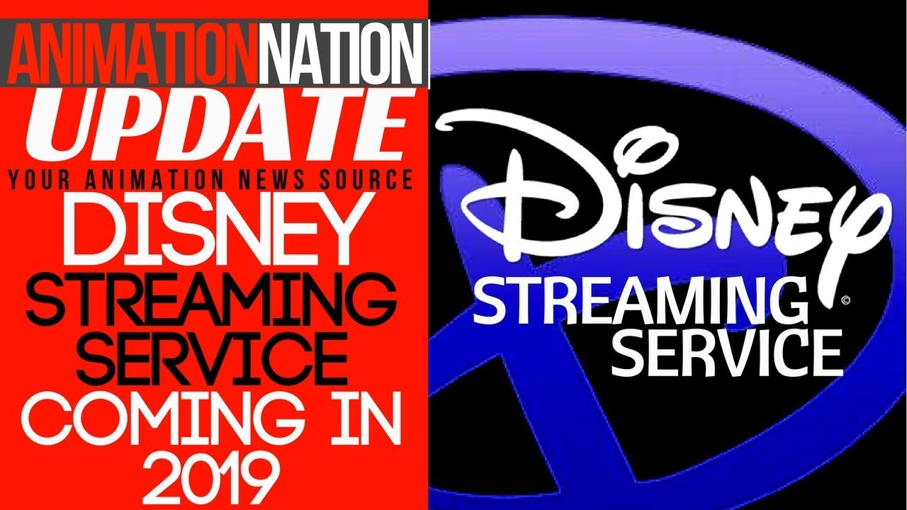 Disney Streaming Service Coming in 2019: AnimationNation ...