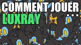 Comment jouer ... Luxray ?