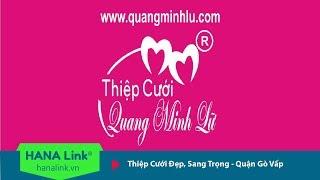 Thiệp Cưới Giá Rẻ Gò Vấp - Quang Minh Lữ