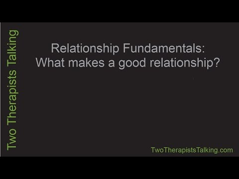 Relationship Fundamentals - Episode 1: What makes a good relationship?