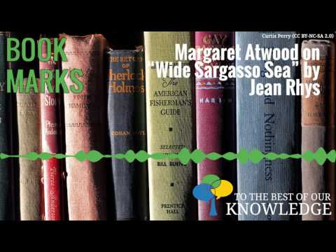 "BookMarks: Margaret Atwood on ""Wide Sargasso Sea"" by Jean Rhys"