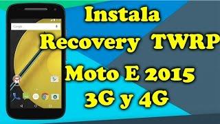 Instala Recovery TWRP Moto E 2015  | 3G y 4G | Tecnocat