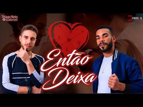 Thiago Neto e Gabriel – Então Deixa