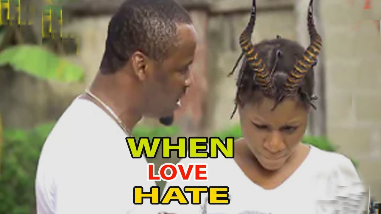 Download WHEN LOVE HATE COMPLETE PART1&2 (NEW  MOVIE )ZUBBY MICHAEL [ NGOZI EZEONU LATEST MOVIE 2021