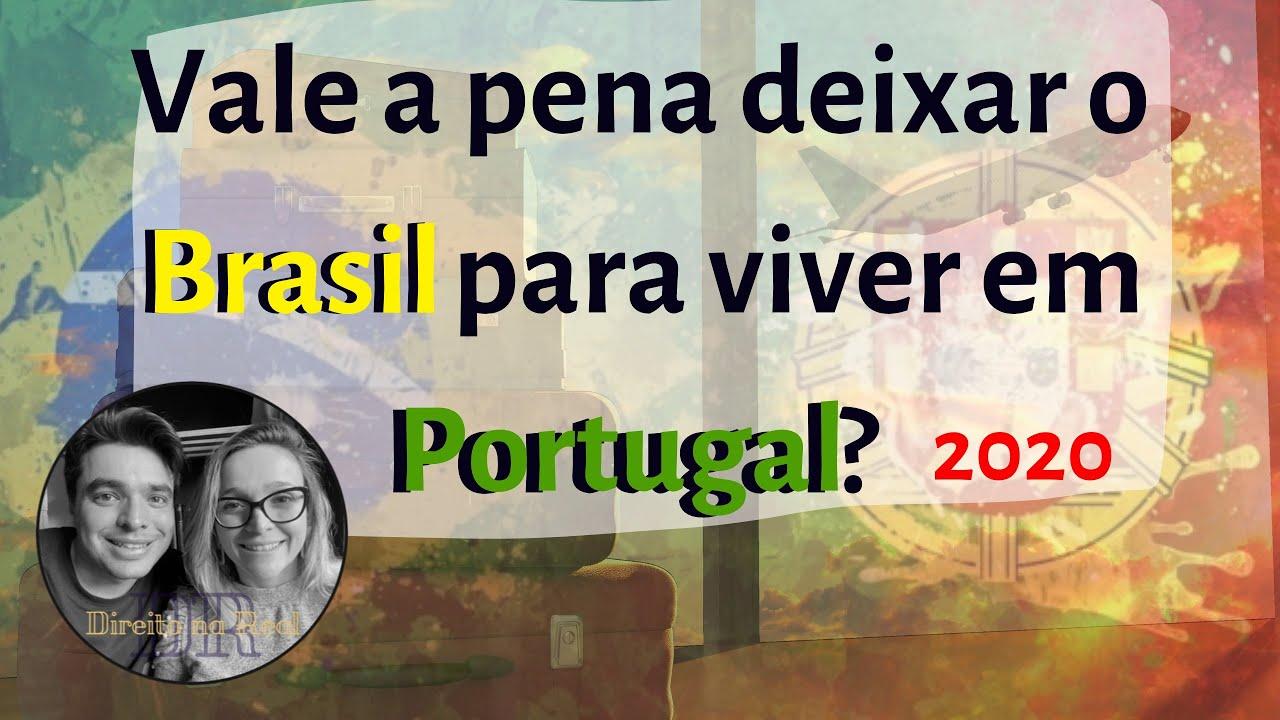 VALE A PENA DEIXAR O BRASIL PARA MORAR EM PORTUGAL 2020?