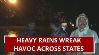Watch Video: Heavy rains wreak havoc across several Indian states