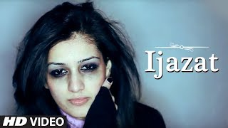 Repeat youtube video Falak - Ijazat Full Music Video HD - A Truly Heart Touching Song