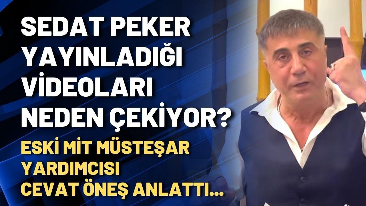 Sedat Peker yayınladığı videoları neden çekiyor: Eski MİT Müsteşar Yardımcısı Cevat Öneş anlattı...