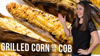 How to Make Grilled Corn on the Cob | The Stay At Home Chef