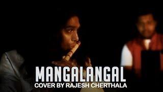 Mangalangal - Flute Cover by Rajesh Cherthala & Team