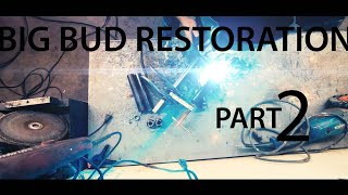 #BIGBUD #restoration  BIG BUD 525/50 🚜 Restoration - Part 2