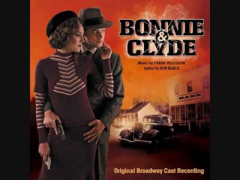 "6. ""When I Drive""- Bonnie and Clyde (Original Broadway Cast Recording)"