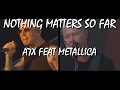 Nothing Matters So Far - (avenged Sevenfold + Metallica Mash Up) video