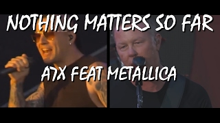Download Nothing Matters So Far - (Avenged Sevenfold + Metallica Mash Up) Mp3