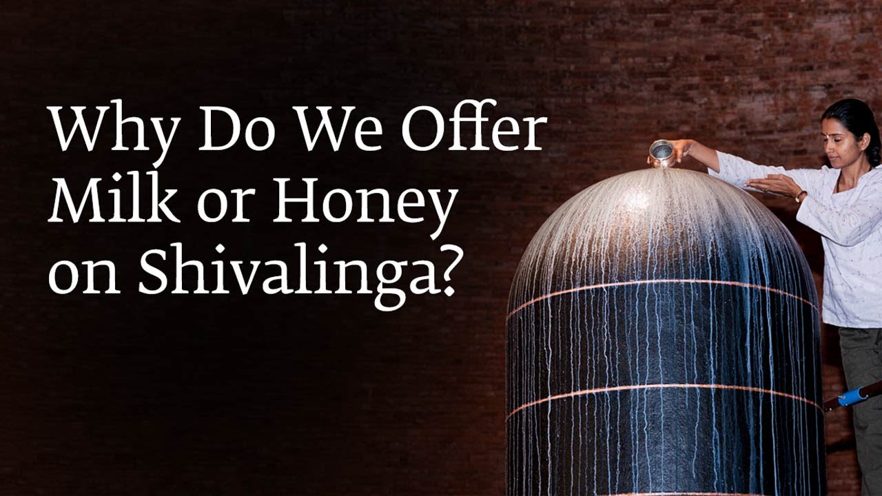 Why Do We Offer Milk or Honey on Shivalinga? | Sadhguru