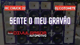 MC CHUCK 22 - SENTE O MEU GRAVÃO ( DJ COTONETE )