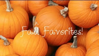 Fall Favorites! Thumbnail