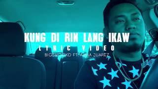 Kung di rin lang ikaw (LYRIC)(RAP VERSION) - Bigshockd ft. Aiana Juarez (December Avenue)